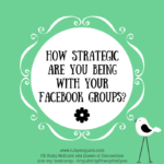 How Strategic Are You Being With Your Facebook Groups?