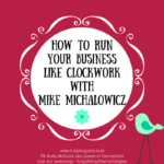 How To Run Your Business Like Clockwork with Mike Michalowicz