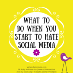 What To Do When You Start To Hate Social Media