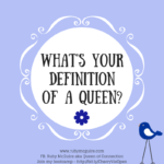 What's Your Definition of A Queen?