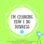 I'm Changing How I Do Business